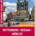 Wittenberg – Dessau- Wörlitz Reiseführer
