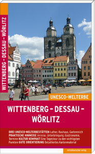 Wittenberg - Dessau- Wörlitz Reiseführer