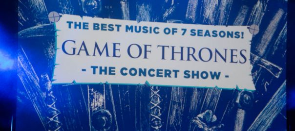 GAME OF THRONES - The Concert Show / The Best Music Of 7 Seasons
